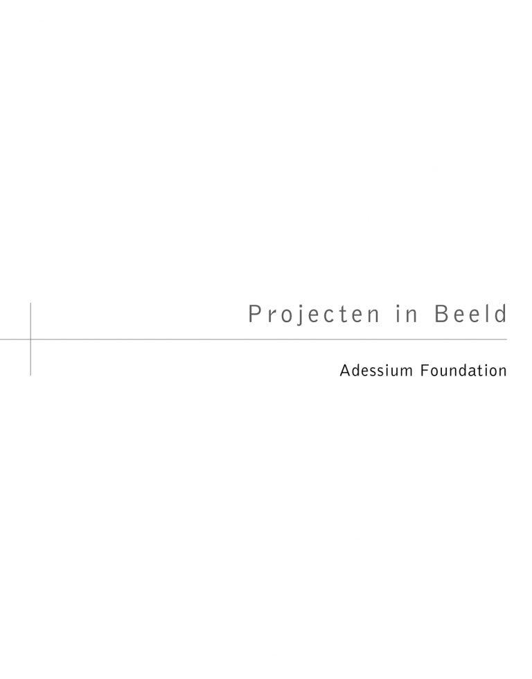 """Ontwerp en uitvoering """"Projecten in Beeld""""; 2011. Fotoboek met activiteiten van partners van de Adessium Foundation."""